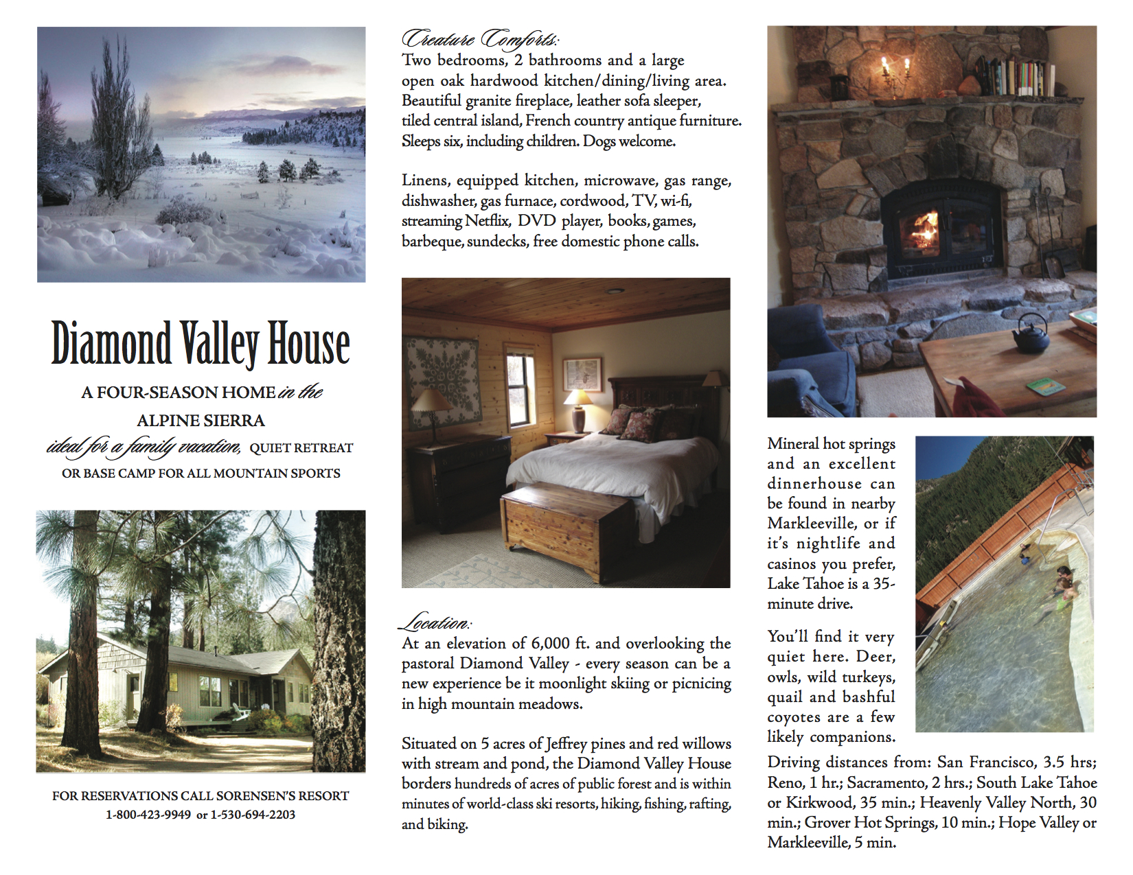 The deluxe mountain hideaway close to Kirkwood and Heavenly Valley